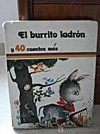 El Burrito ladrón: y 40 cuentos más by…