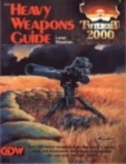 Heavy Weapons Guide (Twilight: 2000) by…