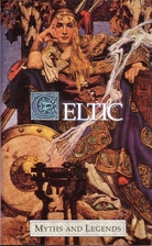 Celtic Myths and Legends by T. W. Rolleston
