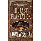 The Last Plantation by Don Wright