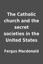 The Catholic church and the secret societies…