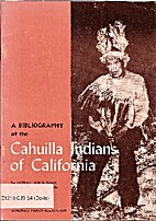 A bibliography of the Cahuilla Indians of…