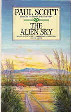 The Alien Sky by Paul Scott
