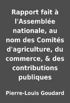 Rapport fait à l'Assemblée nationale, au…