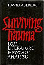 Surviving trauma : loss, literature, and…
