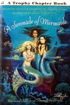 A Treasury of Mermaids: Mermaid Tales from…