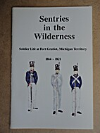 Sentries in the wilderness: Soldier life at…