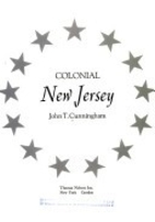 Colonial New Jersey by John T. Cunningham