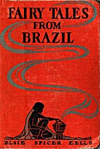 Fairy Tales from Brazil How and Why Tales…