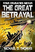 The Great Betrayal (Star Crusades Nexus Book…