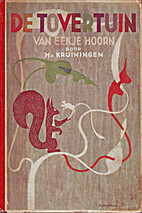 De tovertuin van Eekje Hoorn by H. van…