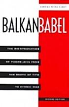 Balkan Babel: The Disintegration of…