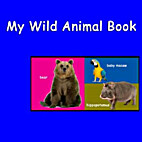My Wild Animal Book by My World Books