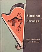 Singing strings by Larry Kettelkamp