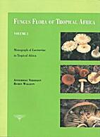 Fungus Flora of Tropical Africa Vol. 2 -…