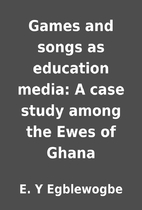 Games and songs as education media: A case…