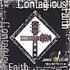 Contagious Faith [CD] by Jamie Dillon