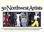 50 Northwest Artists by Bruce Guenther