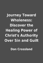 Journey Toward Wholeness: Discover the…