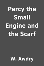 Percy the Small Engine and the Scarf by W.…