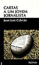 Cartas a Un Joven Periodista by Juan Antonio…