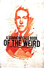 A Commonplace Book of the Weird: The Untold…