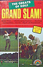 Grand Slam : The Greats of Golf by Pete…