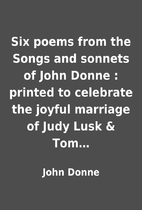 Six poems from the Songs and sonnets of John…