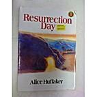 Resurrection Day by Alice Huffaker