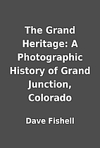 The Grand Heritage: A Photographic History…