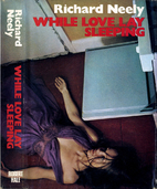 While Love Lay Sleeping by Richard Neely