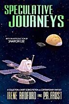 Speculative Journeys by Irene Radford