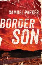 Border Son by Samuel Parker