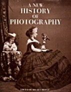 A New History of Photography by Michel…