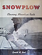 Snowplow: Clearing Mountain Rails by Gerald…