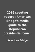 2016 scouting report : American Bridge's…