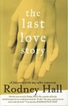 Last Love Story, The by Rodney Hall