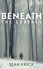 Beneath the Surface by Sean Krick