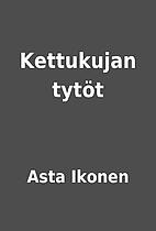 Kettukujan tytöt by Asta Ikonen