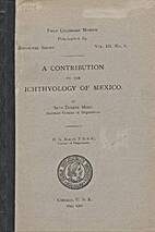 A contribution to the ichthyology of Mexico…
