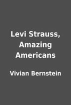 Levi Strauss, Amazing Americans by Vivian…