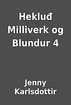 Hekluđ Milliverk og Blundur 4 by Jenny…