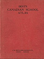 Dent's Canadian school atlas. With 44…