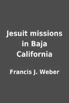 Jesuit missions in Baja California by…