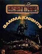 Gamma Knights (Gamma World) [BOX SET] by…