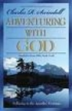 Adventuring with God by Charles Swindoll