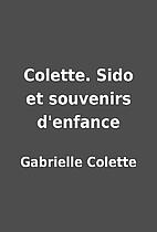 Colette. Sido et souvenirs d'enfance by…