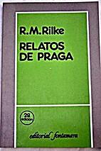 Relatos de Praga by Rainer Maria Rilke