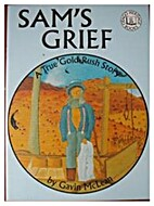 Sam's grief : a true tale of the…