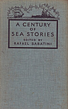 A Century of Sea Stories by Rafael Sabatini